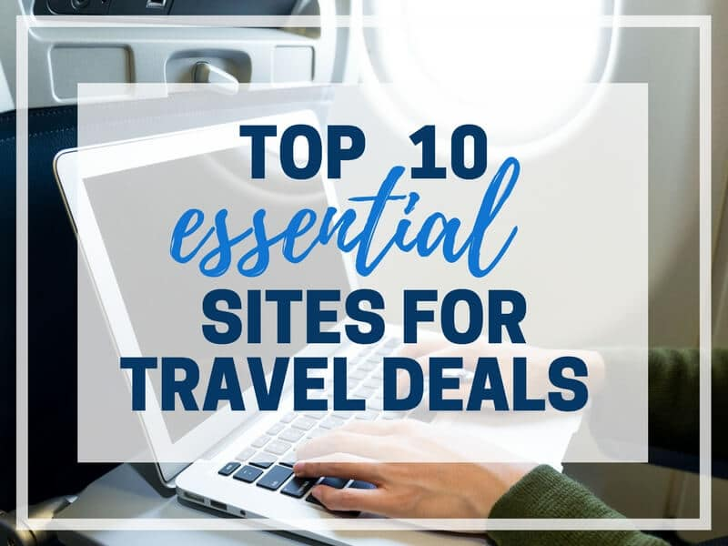 TOP 10 ESSENTIAL SITES FOR TRAVEL DEALS