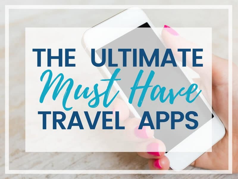 THE TOP 10 BEST TRAVEL APPS