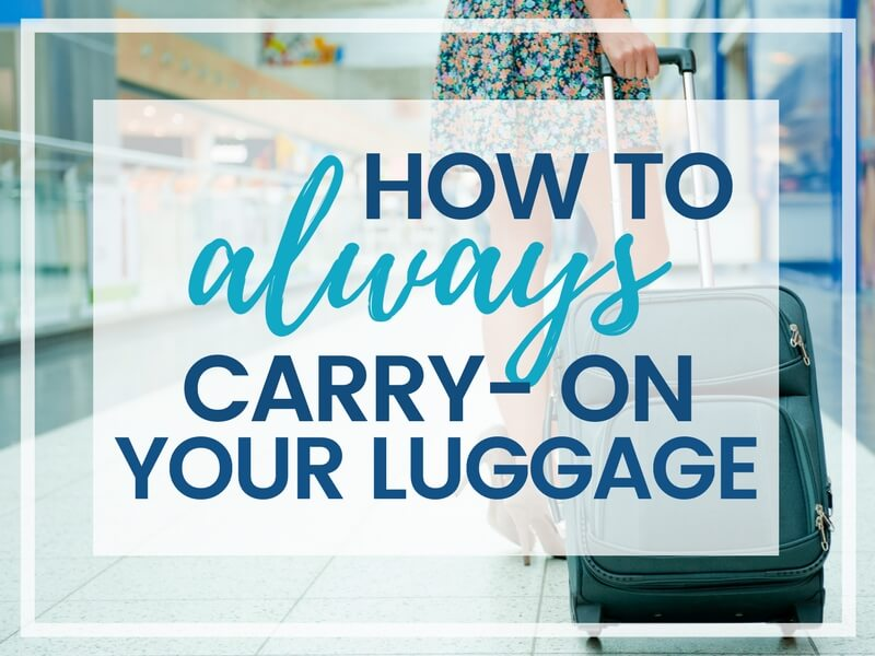 TIPS FOR HOW TO CARRY-ON YOUR LUGGAGE