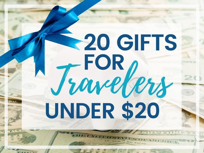 20 GIFTS FOR TRAVELERS UNDER $20